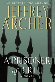 Cover of: A Prisoner of Birth by Jeffrey Archer