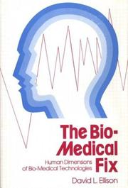 The bio-medical fix by David L. Ellison