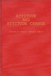 Attitude and attitude change by Carolyn W. Sherif