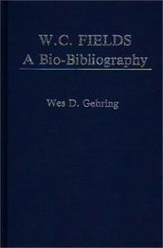 Cover of: W.C. Fields, a bio-bibliography by Wes D. Gehring