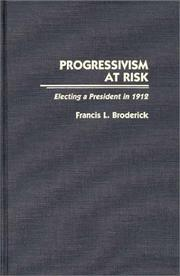 Progressivism at risk by Francis L. Broderick