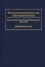 The Internet and library and information services by Lewis-Guodo Liu