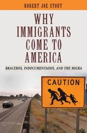 Why immigrants come to America by Robert Joe Stout