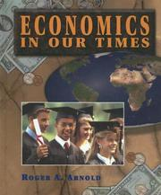 Economics in Our Times by Roger A. Arnold