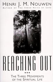Reaching out by Henri J. M. Nouwen, Henri J. M. Nouwen