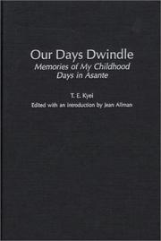 Our days dwindle by T. E. Kyei
