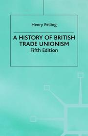 A history of British trade unionism by Henry Pelling