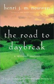The road to daybreak by Henri J. M. Nouwen