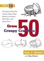 Draw 50 creepy crawlies by Lee J. Ames