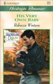 Cover of: His Very Own Baby (Bachelor Dads) | Rebecca Winters