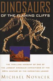 Dinosaurs of the flaming cliffs by Michael J. Novacek
