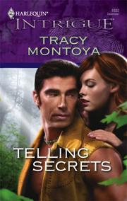 Cover of: Telling Secrets (Harlequin Intrigue Series) | Tracy Montoya