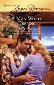 A Man Worth Keeping by Molly O'Keefe