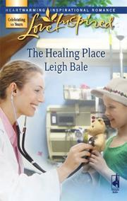 The Healing Place (Love Inspired #426) by Leigh Bale