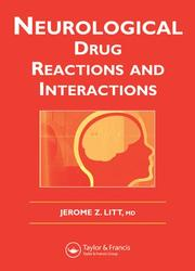 Neurological Drug Reactions and Interactions by Jerome Z. Litt