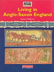 Living in Anglo-Saxon Britain (Romans, Saxons, Vikings) by Martyn J. Whittock