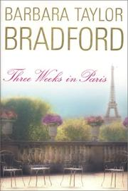 Three weeks in Paris by Barbara Taylor Bradford