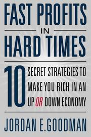 Fast Profits in Hard Times by Jordan E. Goodman