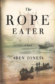 The rope eater by Jones, Ben