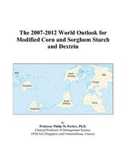 The 2007-2012 World Outlook for Modified Corn and Sorghum Starch and Dextrin PDF