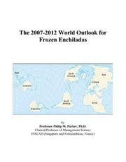 The 2007-2012 World Outlook for Frozen Enchiladas PDF