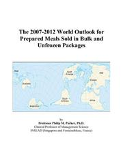The 2007-2012 World Outlook for Prepared Meals Sold in Bulk and Unfrozen Packages PDF