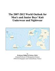The 2007-2012 World Outlook for Men\'s and Junior Boys\' Knit Underwear and Nightwear PDF