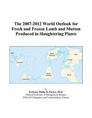 The 2007-2012 World Outlook for Fresh and Frozen Lamb and Mutton Produced in Slaughtering Plants PDF