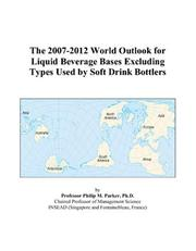 The 2007-2012 World Outlook for Liquid Beverage Bases Excluding Types Used by Soft Drink Bottlers PDF