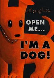 Cover of: Open Me...I'm a Dog by Art Spiegelman