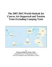 The 2007-2012 World Outlook for Canvas Air-Supported and Tension Tents Excluding Camping Tents PDF