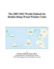 The 2007-2012 World Outlook for Double-Hung Wood Window Units PDF