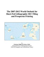 The 2007-2012 World Outlook for Sheet-Fed Lithographic SEC Filing and Prospectus Printing PDF
