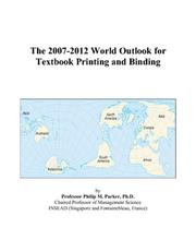 The 2007-2012 World Outlook for Textbook Printing and Binding PDF