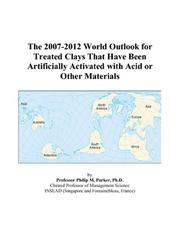The 2007-2012 World Outlook for Treated Clays That Have Been Artificially Activated with Acid or Other Materials PDF