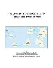 The 2007-2012 World Outlook for Talcum and Toilet Powder PDF