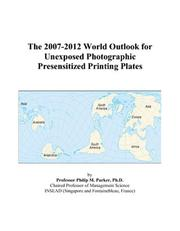 The 2007-2012 World Outlook for Unexposed Photographic Presensitized Printing Plates PDF
