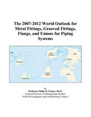 The 2007-2012 World Outlook for Metal Fittings, Grooved Fittings, Flangs, and Unions for Piping Systems PDF