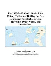 The 2007-2012 World Outlook for Rotary Tables and Drilling Surface Equipment for Blocks, Crown, Traveling, Draw Works, and Accessories PDF
