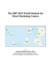 The 2007-2012 World Outlook for Metal Machining Centers