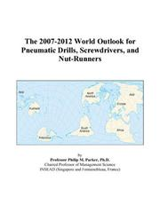 The 2007-2012 World Outlook for Pneumatic Drills, Screwdrivers, and Nut-Runners PDF