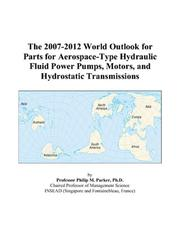 The 2007-2012 World Outlook for Parts for Aerospace-Type Hydraulic Fluid Power Pumps, Motors, and Hydrostatic Transmissions PDF
