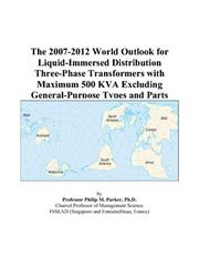 The 2007-2012 World Outlook for Liquid-Immersed Distribution Three-Phase Transformers with Maximum 500 KVA Excluding General-Purpose Types and Parts PDF