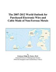 The 2007-2012 World Outlook for Purchased Electronic Wire and Cable Made of Non-Ferrous Metals PDF