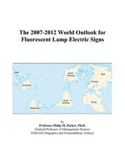 The 2007-2012 World Outlook for Fluorescent Lamp Electric Signs PDF