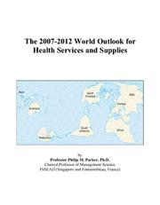 The 2007-2012 World Outlook for Health Services and Supplies PDF