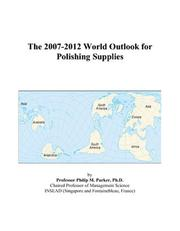 The 2007-2012 World Outlook for Polishing Supplies PDF