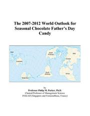 The 2007-2012 World Outlook for Seasonal Chocolate Fathers Day Candy PDF