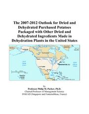The 2007-2012 Outlook for Dried and Dehydrated Purchased Potatoes Packaged with Other Dried and Dehydrated Ingredients Made in Dehydration Plants in the United States PDF