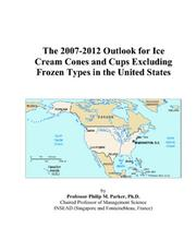 The 2007-2012 Outlook for Ice Cream Cones and Cups Excluding Frozen Types in the United States PDF